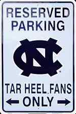 "NORTH CAROLINA RESERVED PARKING TAR HEEL FANS ONLY METAL SIGN MAN CAVE  8""x 12"""
