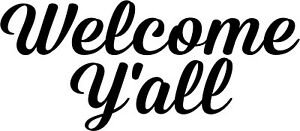 WELCOME Y'ALL Door window wall Sticker Decal Vinyl pintrest wood craft southern