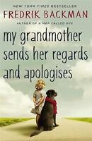 My Grandmother Sends Her Regards and Apologises by Fredrik Backman...