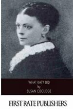 What Katy Did by Susan Coolidge (2014, Paperback)