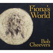 Bob Cheevers - Fiona's World [New CD]