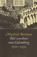 HET WEESHUIS VAN CULEMBORG 1560-1952 - Machiel Bosman