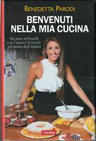 LIBRO • Benvenuti nella mia Cucina Benedetta Parodi 2010 COPERTINA RIGIDA NUOVO