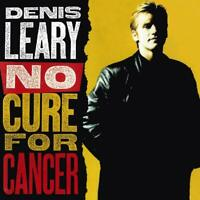 NO CURE FOR CANCER - LEARY,DENIS   CD NEW