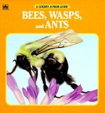 Bees, Wasps and Ants A Golden Junior Guide