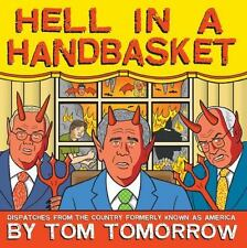 Hell in a Handbasket - New - by Tom Tomorrow - Paperback