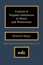 Pollution Technology Review: Control of Organic Substances in Water and...