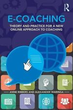 E-Coaching : Theory and Practice for a New Online Approach to Coaching by...