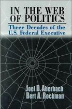 In the Web of Politics: Three Decades of the U.S. Federal Executive-ExLibrary