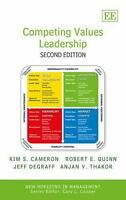 Competing Values Leadership: Second Edition (New Horizons in Management series)