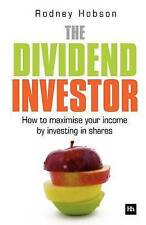 The Dividend Investor: How to Maximise Your Income by Investing in Shares (Pape.