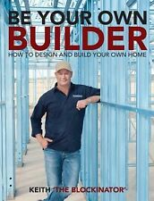 Be Your Own Builder by Keith Schleiger Paperback Book 9781742576671