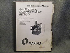 Makino Ram Electrical Discharge Machine Ednc 43 Pre Installation Manual 11094