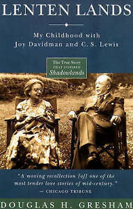Lenten Lands My Childhood with Joy Davidman & CS Lewis by Douglas H Gresham