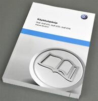 VW Volkswagen Golf GTI GTD GTE Owners Manual / Käyttöohjekirja 8.2014