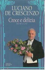 CROCE E DELIZIA - LUCIANO DE CRESCENZIO  ED. MONDADORI