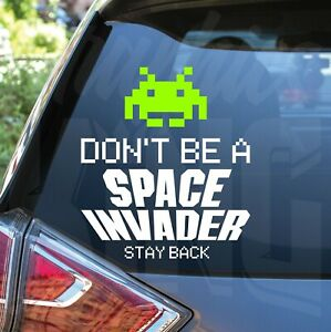 2 x Don't Be A Space Invader Bumper Sticker Stay Safe Driving Car Decal Fun Game