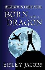 NEW Dragons Forever - Born to be a Dragon by Eisley Jacobs