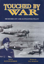 Touched by War: Memoirs of a Beaufighter Pilot by Raynor Barber, Lisa Mariah (Paperback, 2006)