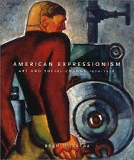 American Expressionism: Art and Social Change, 1920-1950 Dijkstra, Bram Hardcov