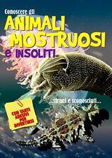 Conoscere gli Animali mostruosi e insoliti - Con adesivi - Ed. Crescere