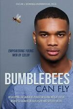 Bumblebees Can Fly: By Dowdell-Underwood Ph D, Oscar J.