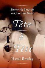 USED (GD) Tete-a-Tete: Simone de Beauvoir and Jean-Paul Sartre by Hazel Rowley