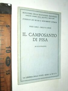 1937 IL CAMPOSANTO DI PISA ENZO CARLI ARTE LIBRERIA DELLO STATO sc241