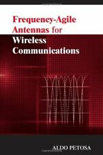 FREQUENCY-AGILE ANTENNAS FOR WIRELESS COMMUNICATIONS By Aldo Petosa - Hardcover