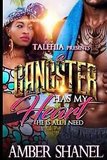 A Gangster Has My Heart: He's All I Need by Amber Shanel (2016, Paperback)