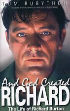 And God Created Richard : The Life of Richard Burton, Hardcover by Rubython, ...