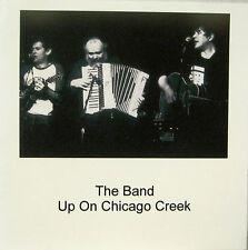 "THE BAND ""UP ON CHICAGO CREEK""  cd live mint"