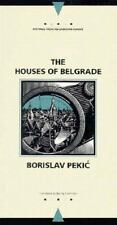 The Houses of Belgrade (Writings from an Unbound Europe) by Pekic, Borislav