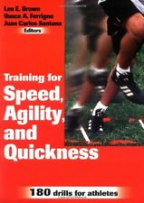 Training for Speed, Agility and Quickness,Lee E. Brown, Vance Ferrigno, Juan Ca