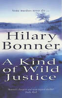 A Kind of Wild Justice by Hilary Bonner (Paperback) New Book