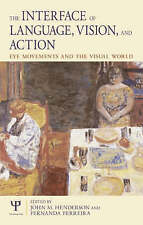 USED (LN) The Interface of Language, Vision, and Action: Eye Movements and the V