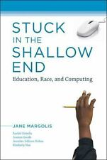 Stuck in the Shallow End : Education, Race, and Computing by Jane Margolis...