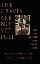 The Graves Are Not Yet Full: Race, Tribe and Power in the Heart of America - Acc