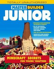 Master Builder Junior: Minecraft  Secrets for Young Crafters