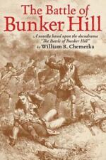 The Battle of Bunker Hill : A Novella Based upon the Docudrama the Battle of...