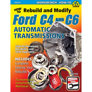 How to Rebuild & Modify Ford C4 & C6 Automatic Transmissions Manual Step-by-Step