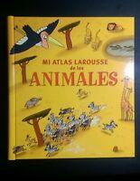 Mi atlas Larousse de los Animales 2009
