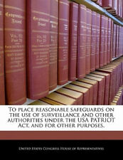 To Place Reasonable Safeguards on the Use of Surveillance and Other