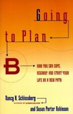 GOING TO PLAN B: How You Can Cope, Regroup, and Start Your Life on a New Path