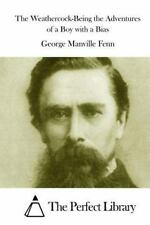The Weathercock-Being the Adventures of a Boy with a Bias by George Manville...