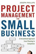 Project Management for Small Business: A Streamlined Approach from Planning to C