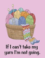 METAL FRIDGE MAGNET If I Can't Take Yarn I'm Not Going Crochet Knit Humor Funny