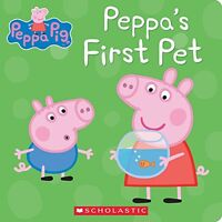 Peppas First Pet (Peppa Pig) by Scholastic