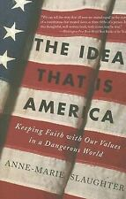 The Idea That Is America: Keeping Faith With Our Values in a Dangerous-ExLibrary