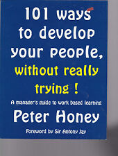 101 Ways to Develop Your People Without Really Trying!-Peter Honey